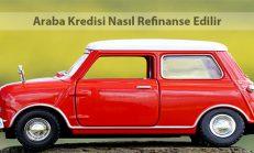Araba Kredisi Nasıl Refinanse Edilir