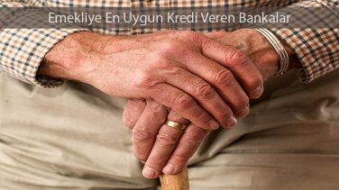 Emekliye En Ugun Kredi Veren Bankalar