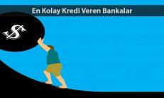 En Kolay Kredi Veren Bankalar 2018