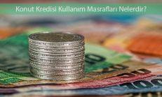 Konut Kredisi Masrafları Nelerdir?