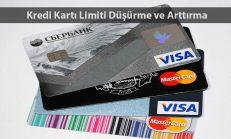 Kredi Kartı Limit Düşürme ve Artırma Nasıl Yapılır?