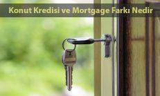 Konut Kredisi ve Mortgage Farkı Nedir?
