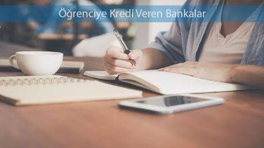 Öğrenciye Kredi Veren Bankalar