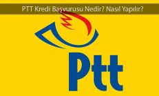 PTT Kredi Başvurusu Nedir? Nasıl Yapılır?