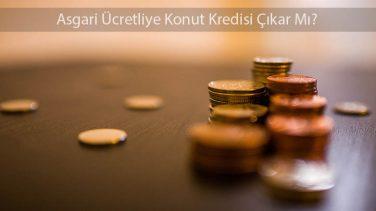 Asgari Ücretliye Konut Kredisi Çıkar Mı?