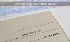 Senet Karşılığı Kredi Nasıl Alınır