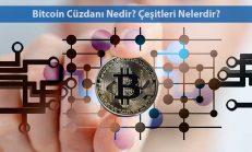 Bitcoin Cüzdanı Nedir ve Çeşitleri Nelerdir?