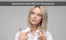 Uzmanlara Göre Bitcoin Senaryoları