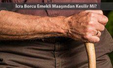 İcra Borcu Emekli Maaşından Kesilir Mi?