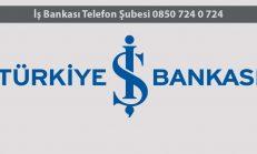 İş Bankası Telefon Şubesi 0850 724 0 724