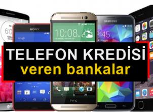 Telefon Kredisi Veren Bankalar 2019