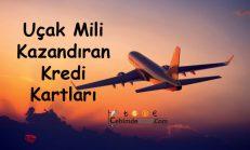 Uçuş Mili Kazandıran Kredi Kartları 2019