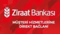 Ziraat Bankası Müşteri Hizmetlerine Direk Bağlanma 2019