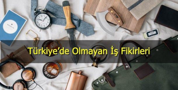 Türkiye'de Olmayan İş Fikirleri