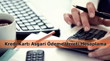Kredi Kartı Asgari Ödeme Ücreti Hesaplama