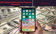 Akıllı Telefonu Kullanarak Para Kazanma Yöntemleri