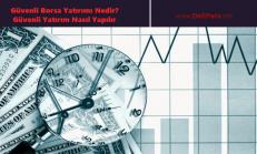 Güvenli Borsa Yatırımı Nedir? Güvenli Yatırım Nasıl Yapılır