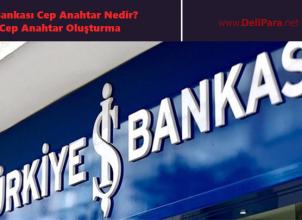 İş Bankası Cep Anahtar Nedir? Cep Anahtar Oluşturma
