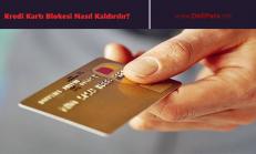 Kredi Kartı Blokesi Nasıl Kaldırılır?