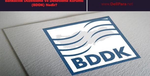 Bankacılık Düzenleme Ve Denetleme Kurumu (BDDK) Nedir?