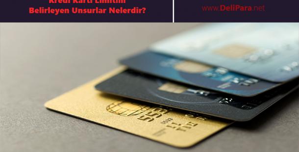 Kredi Kartı Limitini Belirleyen Unsurlar Nelerdir?