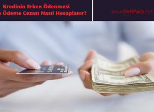 Kredinin Erken Ödenmesi, Erken Ödeme Cezası Nasıl Hesaplanır?